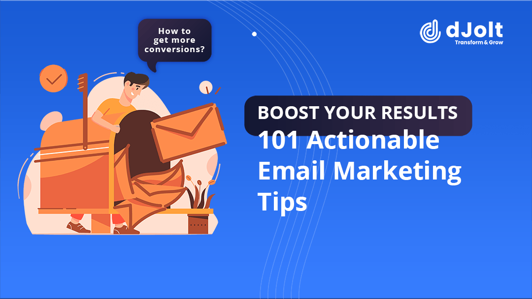 101 actionable email marketing tips